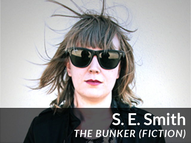 S. E. Smith: The Bunker